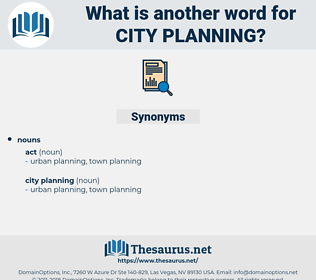 city planning, synonym city planning, another word for city planning, words like city planning, thesaurus city planning