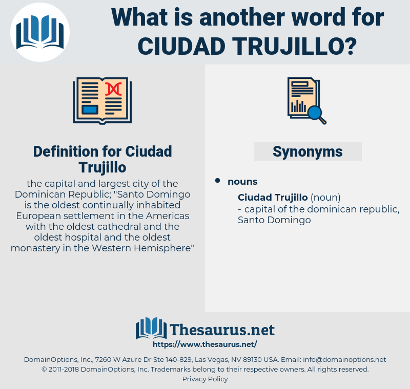 Ciudad Trujillo, synonym Ciudad Trujillo, another word for Ciudad Trujillo, words like Ciudad Trujillo, thesaurus Ciudad Trujillo