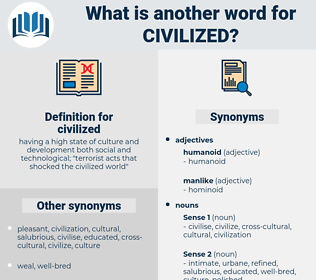 civilized, synonym civilized, another word for civilized, words like civilized, thesaurus civilized