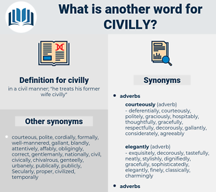 civilly, synonym civilly, another word for civilly, words like civilly, thesaurus civilly