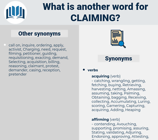 Claiming, synonym Claiming, another word for Claiming, words like Claiming, thesaurus Claiming