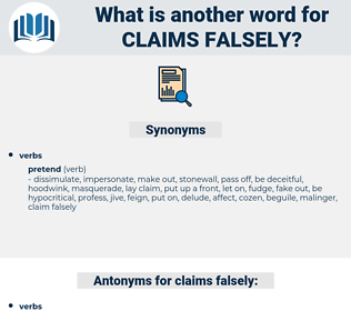 claims falsely, synonym claims falsely, another word for claims falsely, words like claims falsely, thesaurus claims falsely
