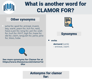 clamor for, synonym clamor for, another word for clamor for, words like clamor for, thesaurus clamor for