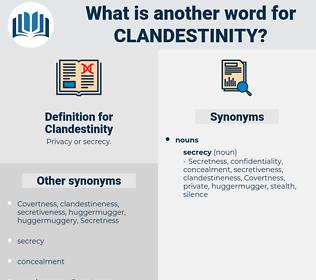 Clandestinity, synonym Clandestinity, another word for Clandestinity, words like Clandestinity, thesaurus Clandestinity