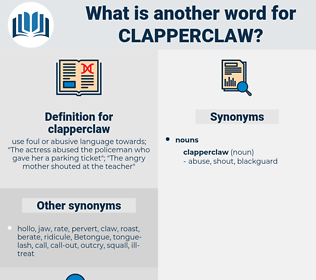 clapperclaw, synonym clapperclaw, another word for clapperclaw, words like clapperclaw, thesaurus clapperclaw