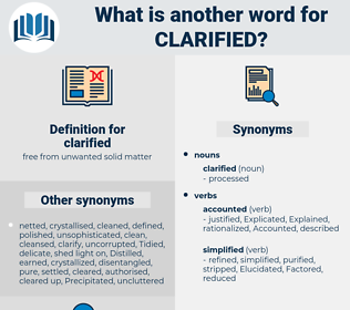 clarified, synonym clarified, another word for clarified, words like clarified, thesaurus clarified