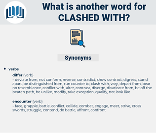 clashed with, synonym clashed with, another word for clashed with, words like clashed with, thesaurus clashed with