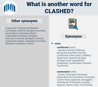 Clashed, synonym Clashed, another word for Clashed, words like Clashed, thesaurus Clashed