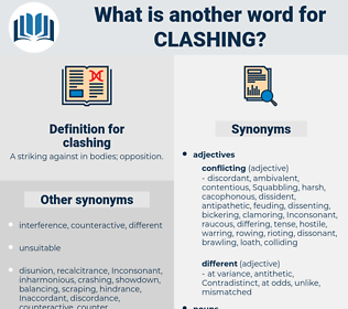 clashing, synonym clashing, another word for clashing, words like clashing, thesaurus clashing