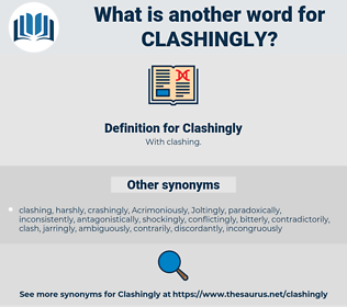 Clashingly, synonym Clashingly, another word for Clashingly, words like Clashingly, thesaurus Clashingly