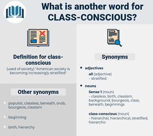 class-conscious, synonym class-conscious, another word for class-conscious, words like class-conscious, thesaurus class-conscious