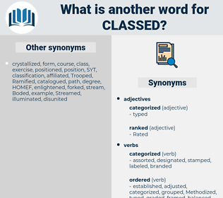 Classed, synonym Classed, another word for Classed, words like Classed, thesaurus Classed