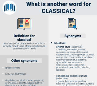 classical, synonym classical, another word for classical, words like classical, thesaurus classical