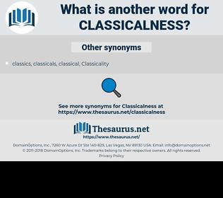 Classicalness, synonym Classicalness, another word for Classicalness, words like Classicalness, thesaurus Classicalness