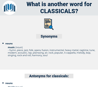 classicals, synonym classicals, another word for classicals, words like classicals, thesaurus classicals