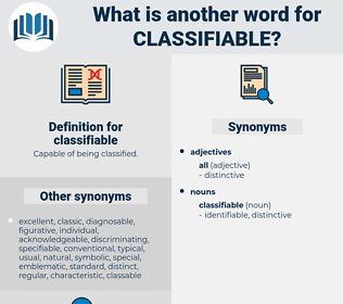 classifiable, synonym classifiable, another word for classifiable, words like classifiable, thesaurus classifiable