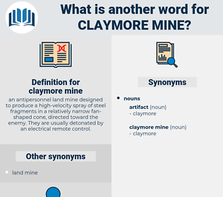 claymore mine, synonym claymore mine, another word for claymore mine, words like claymore mine, thesaurus claymore mine