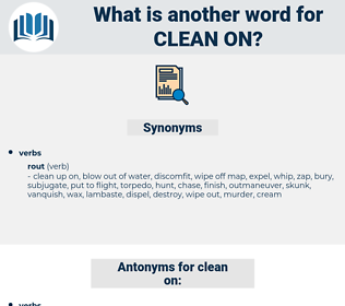 clean on, synonym clean on, another word for clean on, words like clean on, thesaurus clean on