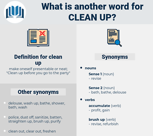 clean up, synonym clean up, another word for clean up, words like clean up, thesaurus clean up