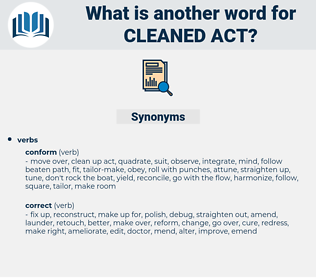 cleaned act, synonym cleaned act, another word for cleaned act, words like cleaned act, thesaurus cleaned act