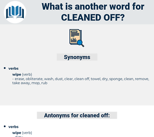 cleaned off, synonym cleaned off, another word for cleaned off, words like cleaned off, thesaurus cleaned off