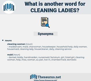 cleaning ladies, synonym cleaning ladies, another word for cleaning ladies, words like cleaning ladies, thesaurus cleaning ladies