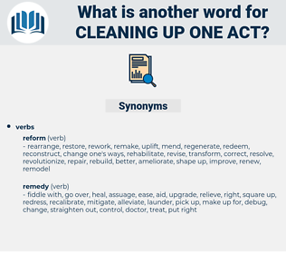 cleaning up one act, synonym cleaning up one act, another word for cleaning up one act, words like cleaning up one act, thesaurus cleaning up one act