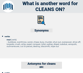 cleans on, synonym cleans on, another word for cleans on, words like cleans on, thesaurus cleans on