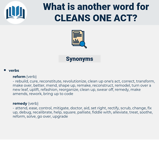 cleans one act, synonym cleans one act, another word for cleans one act, words like cleans one act, thesaurus cleans one act