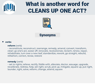 cleans up one act, synonym cleans up one act, another word for cleans up one act, words like cleans up one act, thesaurus cleans up one act