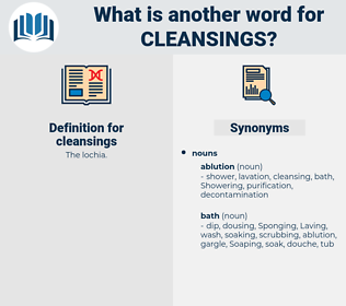 cleansings, synonym cleansings, another word for cleansings, words like cleansings, thesaurus cleansings