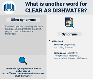 clear as dishwater, synonym clear as dishwater, another word for clear as dishwater, words like clear as dishwater, thesaurus clear as dishwater