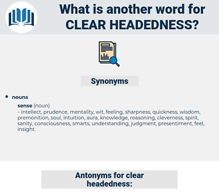 clear-headedness, synonym clear-headedness, another word for clear-headedness, words like clear-headedness, thesaurus clear-headedness
