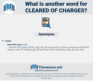 cleared of charges, synonym cleared of charges, another word for cleared of charges, words like cleared of charges, thesaurus cleared of charges