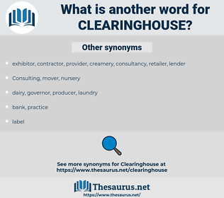clearinghouse, synonym clearinghouse, another word for clearinghouse, words like clearinghouse, thesaurus clearinghouse