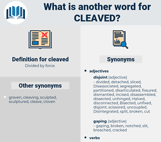 cleaved, synonym cleaved, another word for cleaved, words like cleaved, thesaurus cleaved