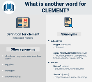 clement, synonym clement, another word for clement, words like clement, thesaurus clement