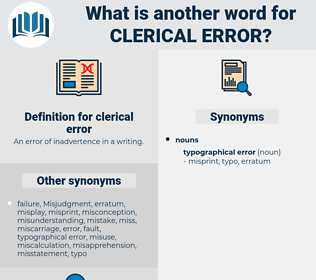 clerical error, synonym clerical error, another word for clerical error, words like clerical error, thesaurus clerical error