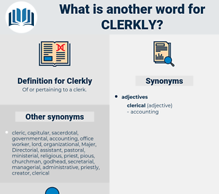 Clerkly, synonym Clerkly, another word for Clerkly, words like Clerkly, thesaurus Clerkly