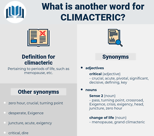 climacteric, synonym climacteric, another word for climacteric, words like climacteric, thesaurus climacteric