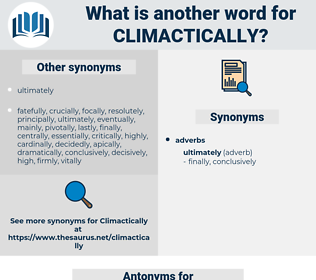 climactically, synonym climactically, another word for climactically, words like climactically, thesaurus climactically