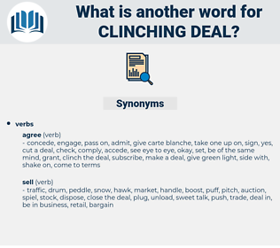 clinching deal, synonym clinching deal, another word for clinching deal, words like clinching deal, thesaurus clinching deal