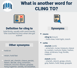 cling to, synonym cling to, another word for cling to, words like cling to, thesaurus cling to