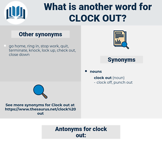 clock out, synonym clock out, another word for clock out, words like clock out, thesaurus clock out