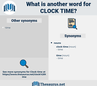 clock time, synonym clock time, another word for clock time, words like clock time, thesaurus clock time