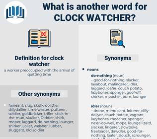 clock watcher, synonym clock watcher, another word for clock watcher, words like clock watcher, thesaurus clock watcher