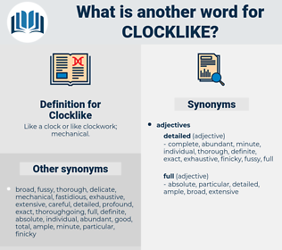 Clocklike, synonym Clocklike, another word for Clocklike, words like Clocklike, thesaurus Clocklike