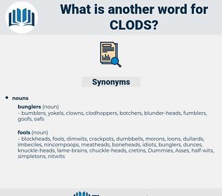clods, synonym clods, another word for clods, words like clods, thesaurus clods