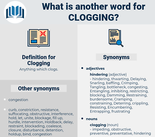 Clogging, synonym Clogging, another word for Clogging, words like Clogging, thesaurus Clogging