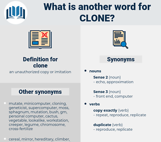 clone, synonym clone, another word for clone, words like clone, thesaurus clone